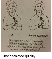 Rough Sex Meme - job rough sexrape these two signs have completely different