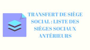 activité des sièges sociaux transfert de siège social liste des sièges sociaux antérieurs