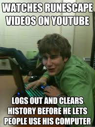 Meme Videos Youtube - watches runescape videos on youtube logs out and clears history