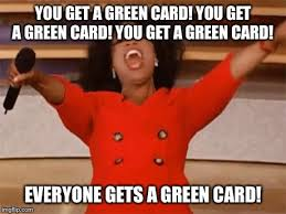Green Card Meme - oprah latest memes imgflip