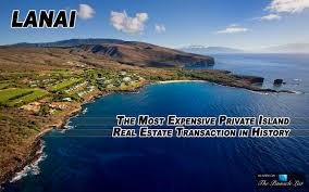 lanai u2013 the most expensive private island real estate transaction