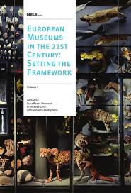 european museums in the 21st century setting the framework vol
