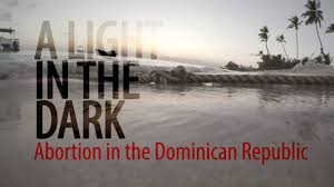 teaser a light in the dark abortion in the dominican republic