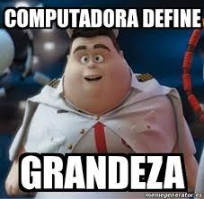 Define A Meme - meme personalizado computadora define grandeza 24042731