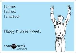Nurses Week Memes - i came i cared i charted happy nurses week nurse humor