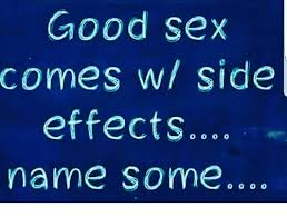 Memes About Good Sex - good sex comes w side effects name some meme on esmemes com