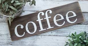 coffee sign coffee bar decor kitchen decor kitchen signs request a custom order and have something made just for you