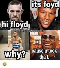 Floyd Meme - its foyd hi floyd y cause u took tha l meme on me me