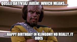 Star Trek Happy Birthday Meme - worf meme http www memegen com meme sbt704 star trek life