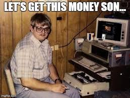 Get Money Meme - getting paid imgflip