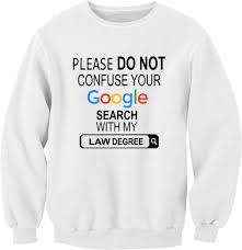 do not confuse your google search my law degree unisex sweatshirts