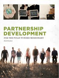 partnership development for the fully funded missionary rob
