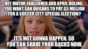 San Diego Meme - san diego soccer city not going to happen imgflip