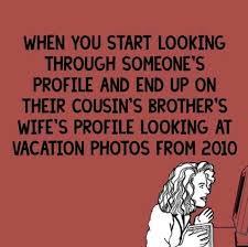 Stalking Memes - facebook stalking went too far