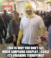 Cosplay Meme - simsons cosplay is creepy imgflip