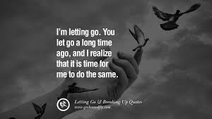 picture quotes let it go 20 encouraging quotes about moving forward from a bad relationship