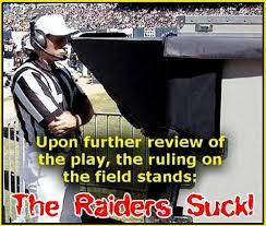 Raiders Suck Memes - lotsa splainin 2 do who doesn t like a good raiders suck joke