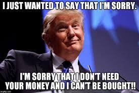 Sorry Memes - donald trump memes msm lies