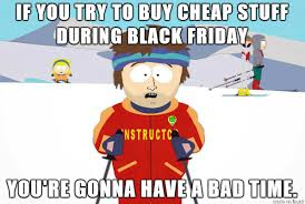 it is a day called black friday where humans unleash their true