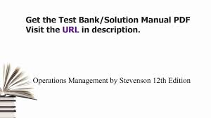 practice test bank for operations management by stevenson 12th