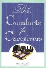 Other Words For Comforting Daily Comforts For Caregivers Pat Samples 9781577490883 Amazon