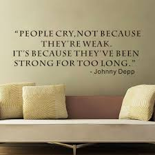 people cry not because they u0027re weak quote home decor wall sticker