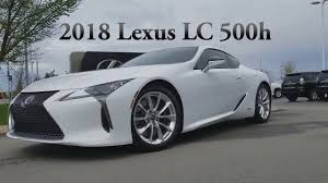 lexus lc500h gas mileage all new 2018 lexus lc 500h first look at northtown lexus youtube