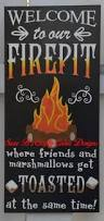 Fire Pit Signs by Susie B U0027s Crafty Cabin Designs Welcome To Our Firepit The S U0027more