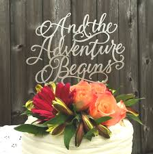 wedding wishes adventure and the adventure begins wedding cake wedding and wedding
