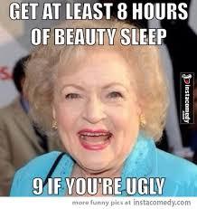 Shaun White Meme - betty white s beauty sleep tip this is brilliant lol