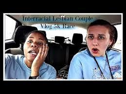 Interacial Lesbians - interracial lesbian couple vlog 5k race youtube