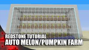 minecraft easiest fully automatic melon pumpkin farm youtube