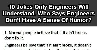 Industrial Engineering Memes - 10 jokes only engineers will understand who says engineers don t