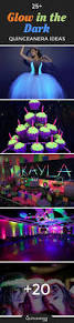 25 glow in the dark quinceanera ideas quinceanera