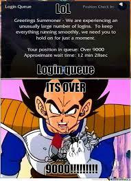 Meme Center Login - league of legends login queue over 9000 by isaacthepromeme meme center