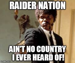 Raider Nation Memes - has the lowest literacy rate of any nation on earth imgflip