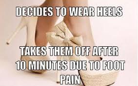 High Heels Meme - 5 reasons heels aren t worth it chelsea crockett