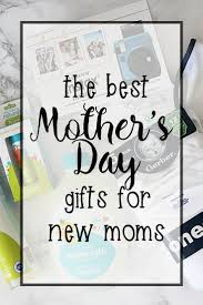 Gifts For New Moms by The Best Mother U0027s Day Gifts For New Moms Eat Drink And Save Money