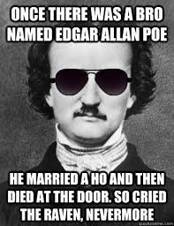 Quick Memes - edgar allan poe memes are the best english is my ish pinterest
