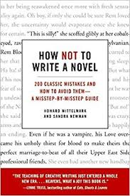 amazon com how not to write a novel 200 classic mistakes and how