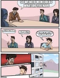 So Original Meme - boardroom meeting suggestion meme imgflip