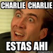 Charlie Meme - meme no me digas charlie charlie estas ahi 17079497