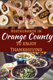 10 restaurants to enjoy thanksgiving dinner in orange county vda