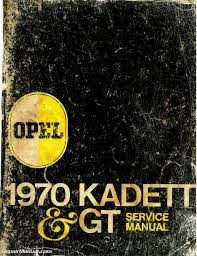 1970 opel kadett 1970 opel kadett u0026 gt service manual