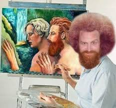 Bob Ross Meme - put me like 盞 tormund ross