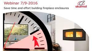 skamol webinar save time and effort building fireplace enclosures