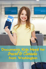 Washington travel with kids images What documents do my kids need to travel to canada jpg