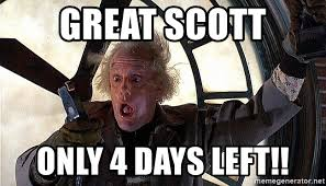 Doc Brown Meme - great scott only 4 days left doc brown cable meme generator