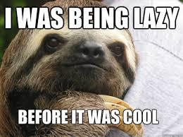 Asthma Sloth Meme - 55 hilarious laziness memes stock golfian com