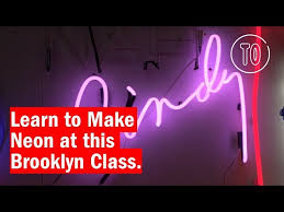 neon light signs nyc you can make your own neon sign at this brooklyn workshop